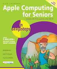Apple Computing for Seniors in easy steps, 2nd Edition - covers OS X El Capitan