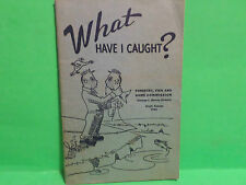 WHAT HAVE I CAUGHT? Forestry, Fish and Game Commission-PRATT, KANSAS (1965)