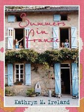Summers in France by Kathryn Ireland (2011, Hardcover)