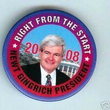 NEWT GINGRICH President 2008 pin RIGHT from the START