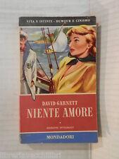 NIENTE AMORE David Garnett Mondadori I libri del Pavone 26 1954 romanzo libro di