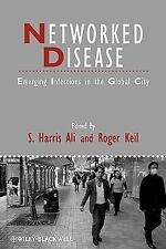 Networked Disease: Emerging Infections in the Global City (Studies in Urban and