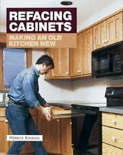 Refacing Cabinets : Making an Old Kitchen New by Herrick Kimball (1997,...