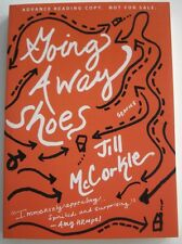 NEW   Jill McCorkle   Going Away Shoes    ARC   UNCORRECTED PROOF