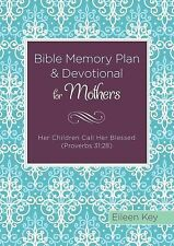 Bible Memory Plan and Devotional for Mothers : Her Children Call Her Blessed...