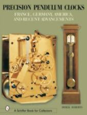 Precision Pendulum Clocks: France, Germany, America, and Recent Advanc-ExLibrary