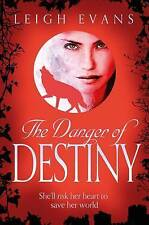 The Danger of Destiny: The Mystwalker series: Book Four, Evans, Leigh, New Book