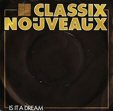"""CLASSIX NOUVEAUX is it a dream/where to go BP 409 uk liberty 7"""" PS EX/VG"""