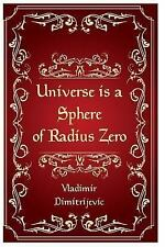 Universe Is a Sphere of Radius Zero : New Dimension of Tesla Technology by...
