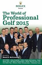 The World of Professional Golf 2015 by Mark H. McCormack and Rolex (2015,...