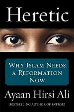 Heretic: Why Islam Needs a Reformation Now by Hirsi Ali, Ayaan