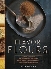 FLAVOR FLOURS cookbook Alice Medrich Baking Non-Wheat Flours NUT TEFF BUCKWHEAT