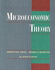 Microeconomic Theory by Andrea Mas-Colell, Jerry R. Green and Michael D. Whin...
