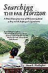 Searching the Far Horizon : A One Year Journey of Discovery from a Boy with...