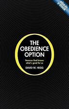 The Obedience Option: Because God knows what's good for us, Hegg, David W, New B