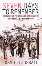 Seven Days to Remember: the World's First Labor Government by Ross Fitzgerald...