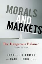 Morals and Markets : The Dangerous Balance by Dan McNeil, Daniel McNeill and...