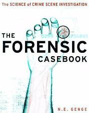The Forensic Casebook: The Science of Crime Scene Investigation Genge, Ngaire E