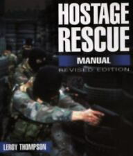 Hostage Rescue Manual: Tactics of the Counter-Terrorist Professionals-Revised Ed