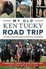 My Old Kentucky Road Trip:: Historic Destinations & Natural Wonders  (ExLib)