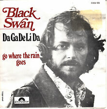 "7"" 45 TOURS FRANCE BLACK SWAN ""Da Ga De Li Da / Go Where The Rain Goes"" 1971"