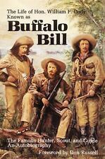 The Life of Hon. William F. Cody : Known As Buffalo Bill  An Autobiography