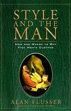 Style and the Man: How and Where to Buy Fine Mens' Clothes Flusser, Alan Hardco