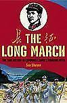 The Long March: The True History of Communist China's Founding Myth, Shuyun, Sun