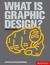 What Is Graphic Design? (Essential Design Handbooks), Good Condition Book, Quent