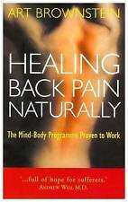 Healing Back Pain Naturally: The Mind-body Programme Proven to Work by Art...