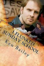 I Flunked Sunday School : The Adventures of Lloyd Boyd, Personal Preacher by...