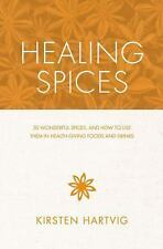 Healing Spices 50 Wonderful Spices, and How to Use Them in Health (2016, PB)