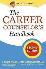 The Parachute Library: The Career Counselor's Handbook by Richard Nelson...