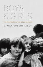 Boys and Girls : Superheroes in the Doll Corner by Vivian Gussin Paley (2014,...