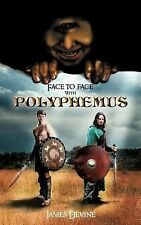 Face to Face with Polyphemus by James Devine (2012, Paperback)