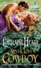 Rogues in Texas: Never Love a Cowboy by Lorraine Heath (Paperback, 2014)