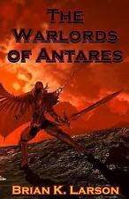 Warlords: The Warlords of Antares by Brian Larson (2015, Paperback)