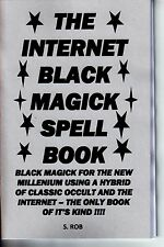 THE INTERNET BLACK MAGICK SPELL BOOK S. Rob BLACK MAGIC