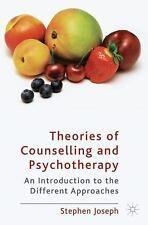 Theories of Counselling and Psychotherapy : An Introduction to the Different...