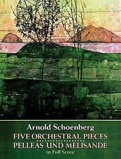 Five Orchestral Pieces and Pelleas und Melisande in Full Score (Dover Music Scor