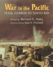 War in the Pacific: Pearl Harbor to Tokyo Bay : The Story of the Bitter Struggle