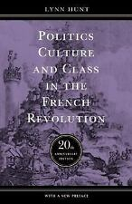 Politics, Culture, and Class in the French Revolution: With a New Preface, 20th