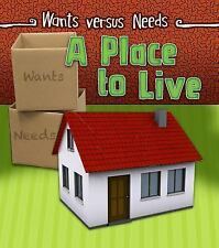 Wants vs Needs: A Place to Live by Linda Staniford (2015, Hardcover)