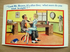 Comic Postcard- Look Mr. Brown, it's after five ; what more do you want to-.....