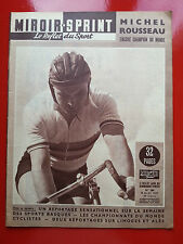 12/08/1957 miroir sprint n°584 CYCLISME ROUSSEAU CHAMPION  LES SPORTS BASQUES