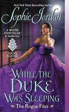 While the Duke Was Sleeping : The Rogue Files by Sophie Jordan (2016, Paperback)