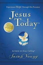 JESUS TODAY Experience Hope Through His Presence - Sarah Young: Daily Devotional