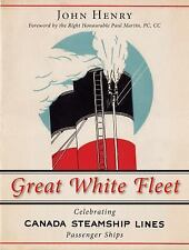 Great White Fleet : Celebrating Canada Steamship Lines Passenger Ships by...
