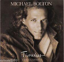 MICHAEL BOLTON Timeless / The Classics CD