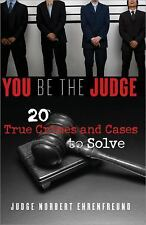 You Be the Judge: 20 True Crimes and Cases to Solve-ExLibrary